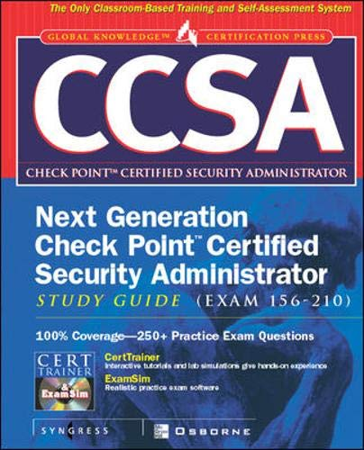 CCSA Next Generation Check Point( tm) Certified Security Administrator  Study Guide (Exam 156-210): Check Point Certified Security Administrator  Study