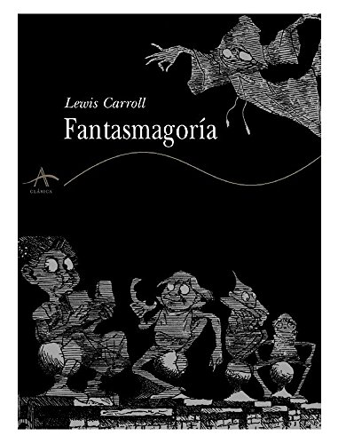 Lewis Carroll - Fantasmagoría (Spanish Edition) 1869
