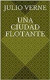 Libros Descargar PDF Una ciudad flotante (PDF y EPUB) Espanol Gratis