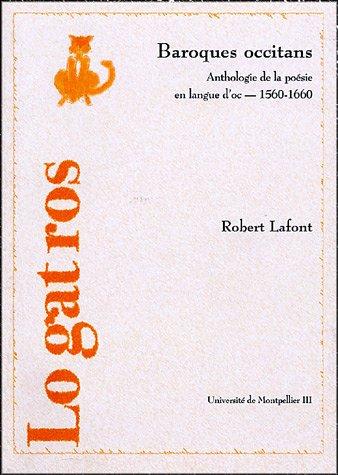 Baroques occitans : Anthologie de la poésie en Langue d'oc 1560-1660