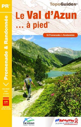 Le Val d'Azun à pied, Parc national des Pyrénées : 18 promenades & randonnées par