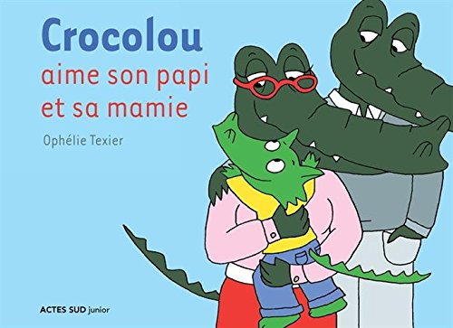 Crocolou aime son papi et sa mamie par Ophélie Texier