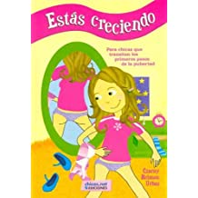 Estas Creciendo / They are growing Girls: Para Chicas Que Transitan Los Primeros Pasos De La Pubertad