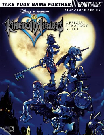 Kingdom Hearts Official Strategy Guide (Bradygames Signature Series) (Kingdom Official Hearts Guide)