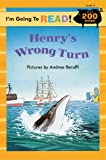 I'm Going to Read(r) (Level 3): Henry's Wrong Turn (I'm Going to Read! Level 3)