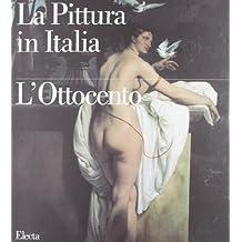 La Pittura in Italia: L'Ottocento