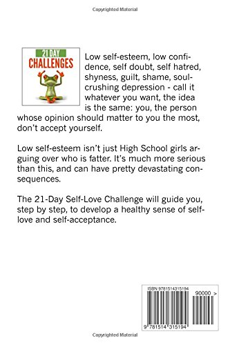 The 21-Day Self-Love Challenge: learn how to love yourself unconditionally, cultivate self-worth, self-compassion and confidence: Volume 6 (21-Day Challenges)