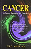 Cancer: Its Causes Symptoms and Treatment: 1
