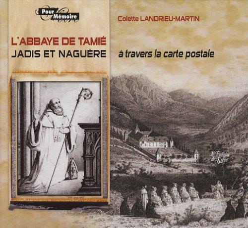 L'Abbaye de Tamié : Jadis et naguère (à travers la carte postale)