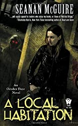 A Local Habitation (October Daye) by Seanan McGuire (2010-03-02)