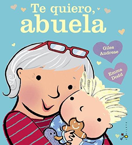 Te quiero, abuela (Castellano - A Partir De 3 Años - Álbumes - Cubilete) por Giles Andreae