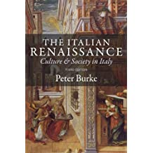 The Italian Renaissance: Culture and Society in Italy (English Edition)