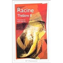 Racine : Théâtre complet, tome 2 : Bajazet, Mithridate, Iphigénie (Gf Flammarion)