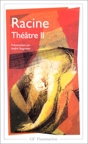 Racine : Théâtre complet, tome 2 : Bajazet, Mithridate, Iphigénie