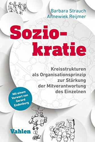 Soziokratie: Kreisstrukturen als Organisationsprinzip zur Stärkung der Mitverantwortung des Einzelnen