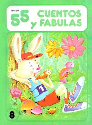 55 Cuentos y Fabulas: 8 (Coleccion 55 y Cuentos Fabulas)