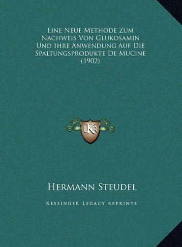 Eine Neue Methode Zum Nachweis Von Glukosamin Und Ihre Anwendung Auf Die Spaltungsprodukte de Mucine (1902)