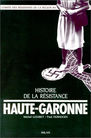 Histoire de la Résistance dans la Haute-Garonne.