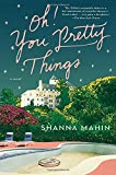 Oh! You Pretty Things: A Novel