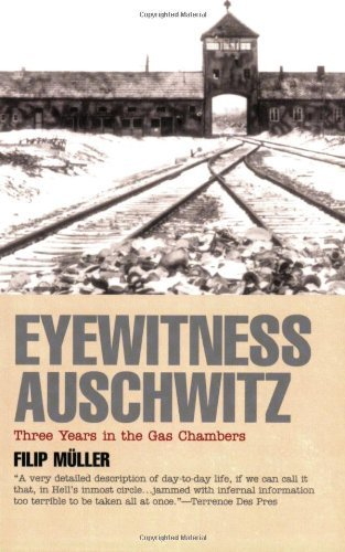 Eyewitness Auschwitz: Three Years in the Gas Chambers by Filip Muller (1999-08-24)