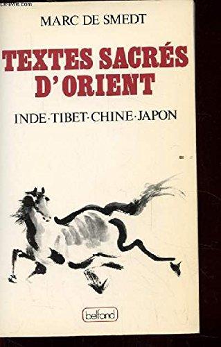 Textes sacres d'orient : inde, tibet, chine, Japon par De Smedt-M