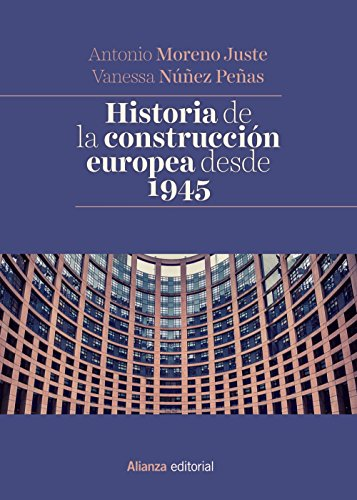 Historia de la construcción europea desde 1945 (El Libro Universitario - Manuales) por Antonio Moreno Juste
