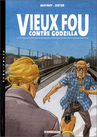 Vieux Fou, tome 3 : Vieux Fou contre Godzilla