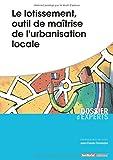 Le lotissement, outil de maîtrise de l'urbanisation locale