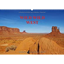 WILD WILD WEST / BE-Version (Calendrier mural 2015 DIN A2 horizontal): Un voyage à travers les paysages spéctaculaires de L'Ouest américain. (Calendrier mensuel, 14 Pages) (CALVENDO Nature)