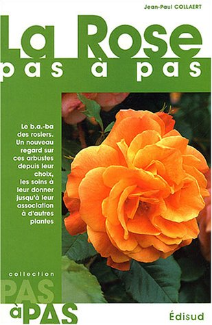 La rose pas à pas par Jean-Paul Collaert
