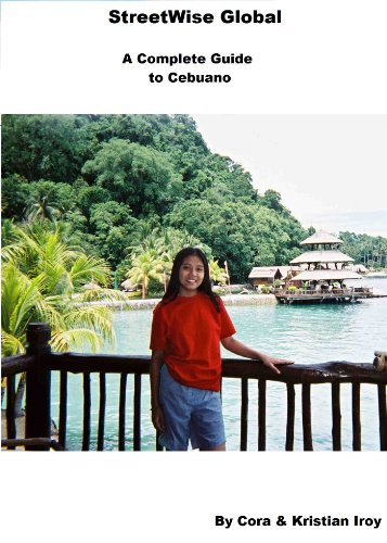 StreetWise Complete Guide To Cebuano (StreetWise Global Language Guides - Cebuano Book 123) (English Edition)
