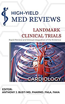 Cardiology: Rapid Review & Clinical Integration Of The Evidence (high-yield Med Reviews Landmark Clinical Trials Book 1) por Anthony Busti Md Pharmd epub