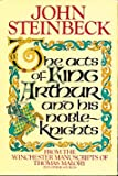THE ACTS OF KING ARTHUR AND HIS NOBLE KNIGHTS; FROM THE WINCHESTER MANUSCRIPTS OF THOMAS MALORY AND OTHER SOURCES