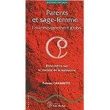 Parents et sage-femme : l'accompagnement global : Rencontres sur le chemin de la naissance
