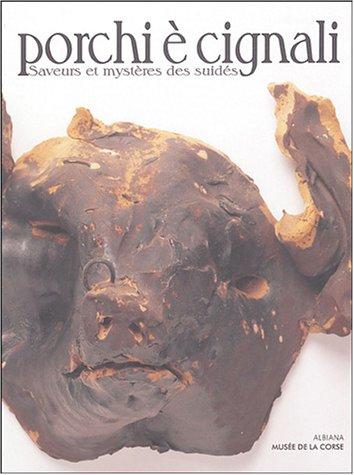 Porchi è cignali : Saveurs et mystères des suidés