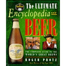 The Ultimate Encyclopedia of Beer: The Complete Guide to the World's Great Brews