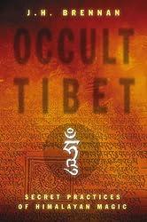 Occult Tibet: Secret Practices of Himalayan Magic