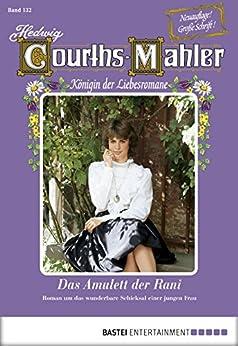 Hedwig Courths-Mahler - Folge 132: Das Amulett der Rani von [Courths-Mahler, Hedwig]