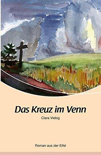 Preisvergleich Produktbild Das Kreuz im Venn: Roman aus der Eifel