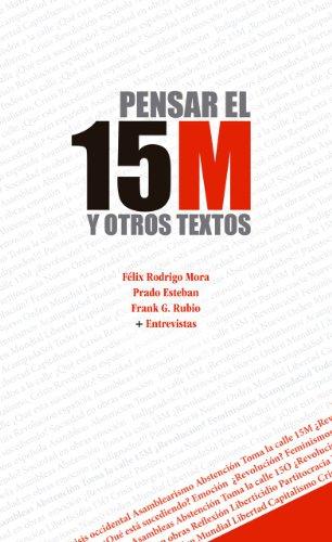 Pensar el 15M y otros textos por Félix Rodrigo Mora