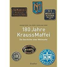 180 Jahre KraussMaffei: Die Geschichte einer Weltmarke