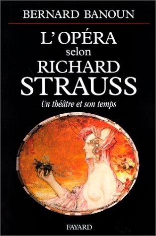 L'Opéra selon Richard Strauss