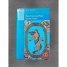 The Pictorial Key to the Tarot by Arthur Edward Waite (1971-08-05)