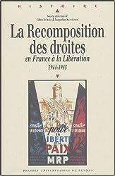 La Recomposition des droites : En France à la Libération 1944-1948