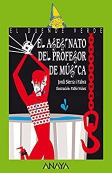 El asesinato del profesor de música (Literatura Infantil (6-11 Años) - El Duende Verde) de [Fabra, Jordi Sierra i]