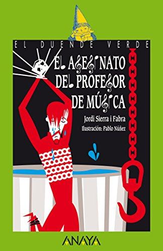 El asesinato del profesor de música (Literatura Infantil (6-11 Años) - El Duende Verde nº 177) por Jordi Sierra i Fabra