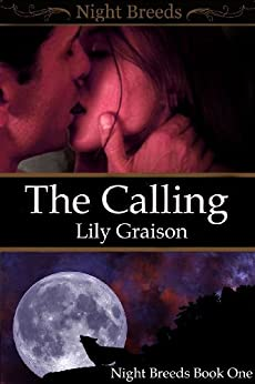 The Calling (Night Breeds Duet Book 1) (English Edition) von [Graison, Lily]