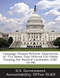 Campaign Finance Reform: Experiences of Two States That Offered Full Public Funding for Political Candidates: Gao-10-390