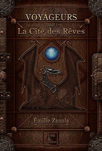 Voyageurs, La Cité des Rêves Tome 1 (Fantasy)
