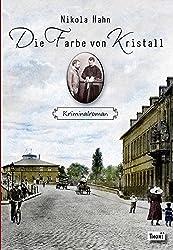Die Farbe von Kristall: Kriminalroman (Krimis zur Kriminalistik)
